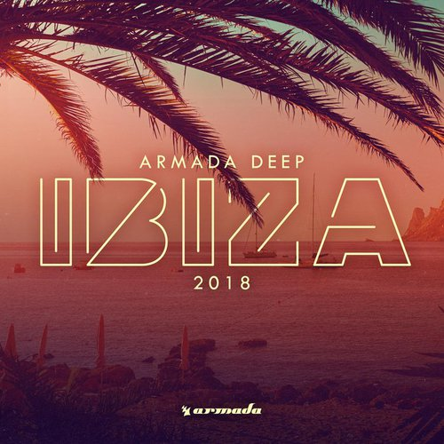 VA - Armada Deep - Ibiza 2018 (Extended version) (2018)