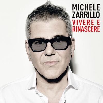 Michele Zarrillo – Vivere e rinascere (2017).Mp3 - 320Kbps