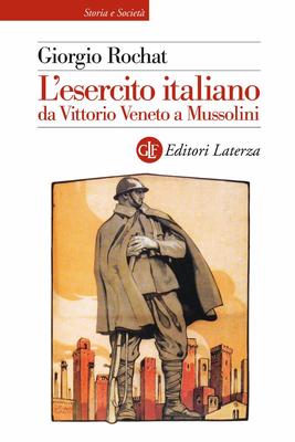 Giorgio Rochat - L'esercito italiano da Vittorio Veneto a Mussolini (2006)