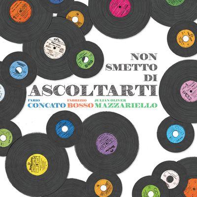 Fabio Concato, Fabrizio Bosso & Julian Oliver Mazzariello - Non smetto di ascoltarti (2016).Mp3 - 320Kbps