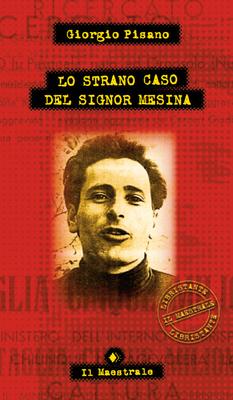 Giorgio Pisano - Lo strano caso del signor Mesina (2005)