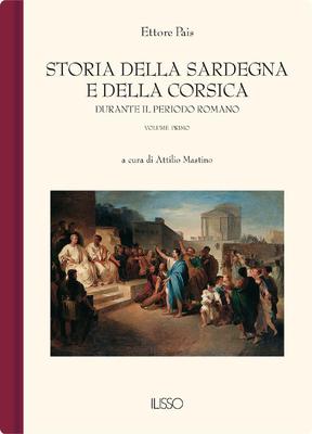 Ettore Pais - Storia della Sardegna e della Corsica durante il periodo romano. Vol.1 (1999)