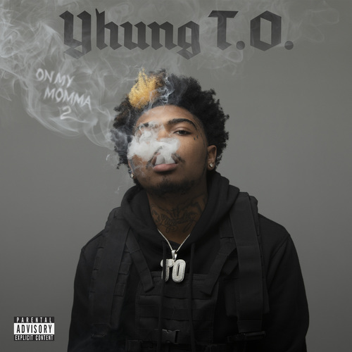 Yhung T.O. - On My Momma 2 (2019)