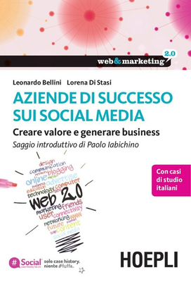 Leonardo Bellini, Lorena Di Stasi - Aziende di successo sui social media. Creare valore e generare b...