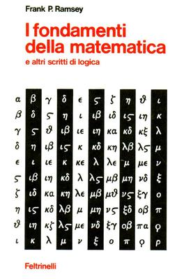 Frank P.Ramsey - I fondamenti della matematica e altri scritti di logica (1964)
