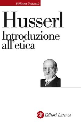 Edmund Husserl,  Francesco Saverio Trincia - Introduzione all'etica: Lezioni del semestre estivo ...