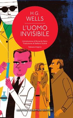 Herbert G. Wells - L'uomo invisibile. Ediz. integrale (2017)