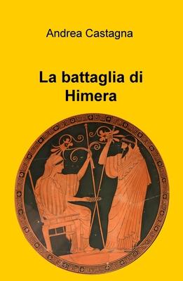 Andrea Castagna - La battaglia di Himera (2016)