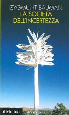 Zygmunt Bauman - La società dell'incertezza (2014)