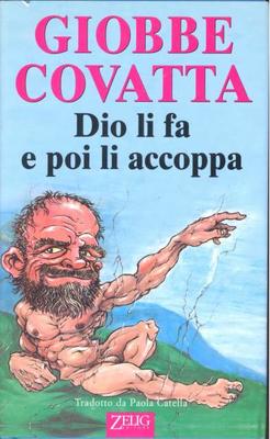 Giobbe Covatta - Dio li fa e poi li accoppa (2002)