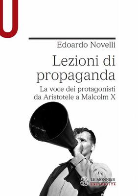 Edoardo Novelli - Lezioni di propaganda. La voce dei protagonisti da Aristotele a Malcolm X (2010)