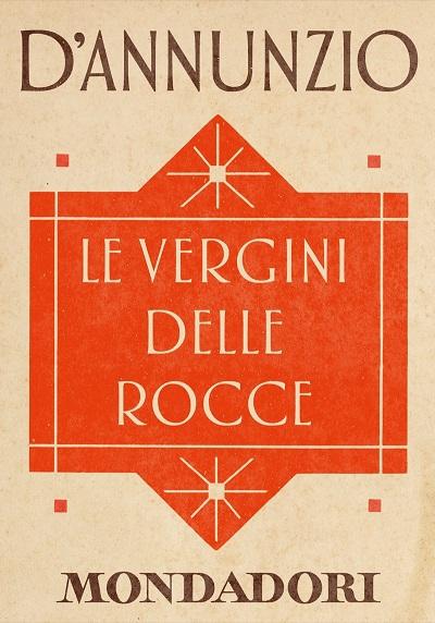 Gabriele d'Annunzio - Le vergini delle rocce (2013)