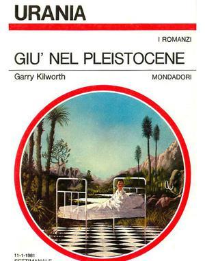 Garry Kilworth - Giù nel Pleistocene (1981)