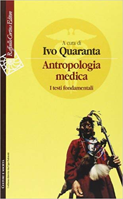 Ivo Quaranta - Antropologia medica. I testi fondamentali (2006)