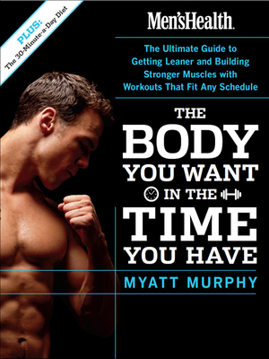 Myatt Murphy - Men's Health. The body you want in the time you have [ENG] (2005)