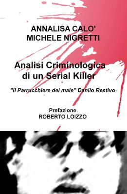 """Michele Antonio Nigretti - Analisi Criminologica di un Serial Killer. """"Il Parrucchiere del male"""" Dan..."""