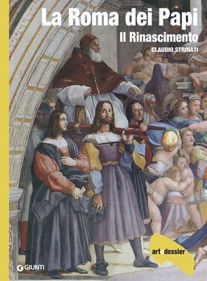 Claudio Strinati - La Roma dei Papi. Il Rinascimento. Ediz. illustrata (2014)
