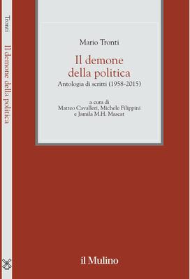 Mario Tronti - Il demone della politica. Antologia di scritti (1958-2015) (2017)