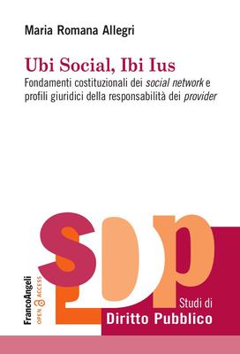 Maria Romana Allegri - Fondamenti costituzionali dei social network e profili giuridici della res...
