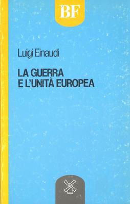 Luigi Einaudi - La guerra e l'unità europea (1985)
