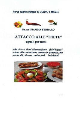 """Dr. Fiamma Ferraro - Attacco alle """"diete"""" uguali per tutti (2016)"""