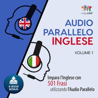 [AUDIOBOOK] Lingo Jump - Audio Parallelo Inglese - Impara l'Inglese con 501 frasi utilizzando l'A...