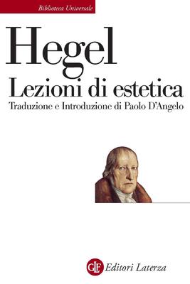 Georg Wilhelm Friedrich Hegel - Lezioni di estetica (2007)