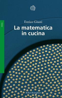 Enrico Giusti - La matematica in cucina (2004)