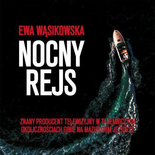 Ewa Wąsikowska - Nocny rejs (2021) [AudioBook PL]