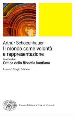 Arthur Schopenhauer - Il mondo come volontà e rappresentazione (2013)