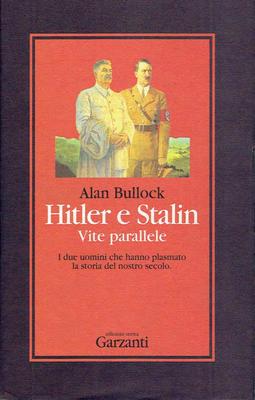 Alan Bullock - Hitler e Stalin. Vite parallele (1995)