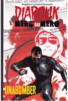 Diabolik Nero su Nero - Volume 40 -  Unabomber (2015)