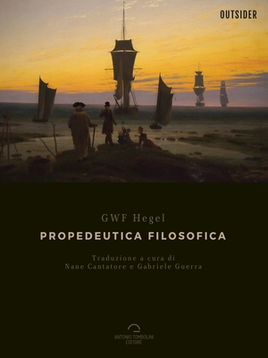 Friedrich Hegel - Propedeutica filosofica (2017)