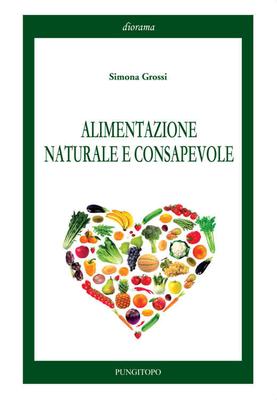 Simona Grossi - Alimentazione Naturale e Consapevole (2016)