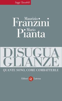 Maurizio Franzini, Mario Pianta - Disuguaglianze. Quante sono, come combatterle (2016)