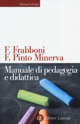 Franco Frabboni, Franca Pinto Minerva - Manuale di pedagogia e didattica (2013)