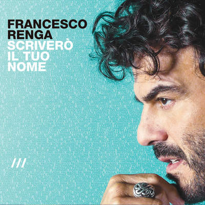 Francesco Renga - Scriverò il tuo nome (Deluxe Edition) (2016).Mp3 - 320Kbps