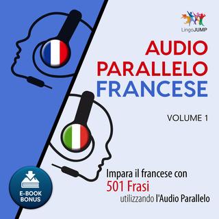 [AUDIOBOOK] Lingo Jump - Audio Parallelo Francese. Impara il francese con 501 Frasi utilizzando l...