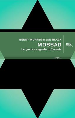 Benny Morris e Ian Black - Mossad. Le guerre segrete di Israele (2013)
