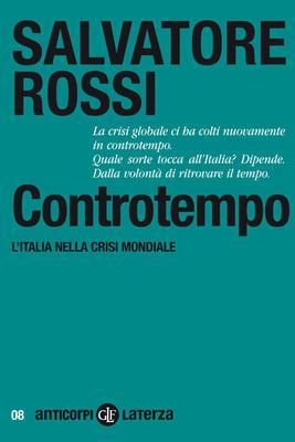 Salvatore Rossi - Controtempo. L'Italia nella crisi mondiale (2009)