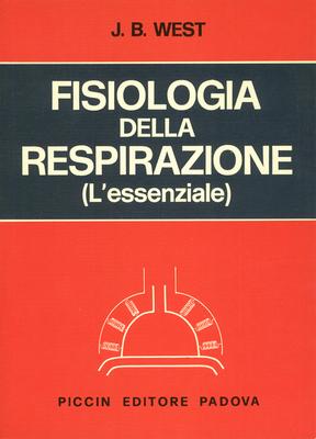 John B. West - Fisiologia della respirazione l'essenziale (1976)