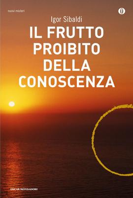 Igor Sibaldi - Il frutto proibito della conoscenza (2014)