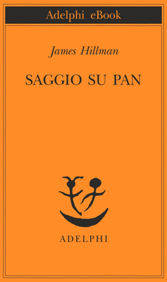 James Hillman - Saggio su Pan (2015)