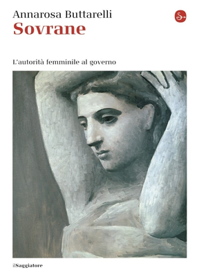 Annarosa Buttarelli - Sovrane. L'autorità femminile al governo (2013)