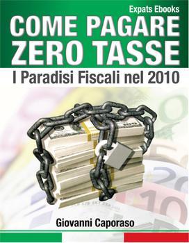 Giovanni Caporaso - Come pagare zero tasse. I paradisi fiscali (2010)