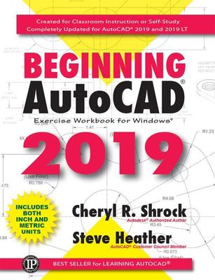 Cheryl R. Shrock - Beginning AutoCAD 2019 Exercise Workbook [ENG] (2018)
