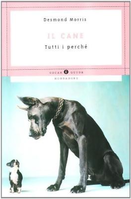 Desmond Morris - Il cane, tutti i perchè (1998)