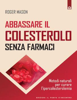 Roger Mason - Abbassare il colesterolo senza farmaci (2015)
