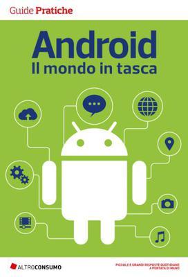 Altroconsumo Edizioni - Android. Il mondo in tasca (2018)