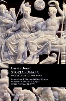 Cassio Dione - Storia romana. Libri LII-LVI. Vol.5 (2016)